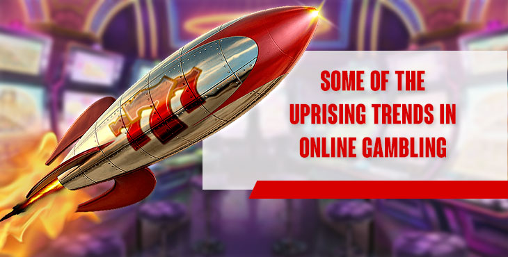 [NEW] Some of the uprising trends in online gambling industry