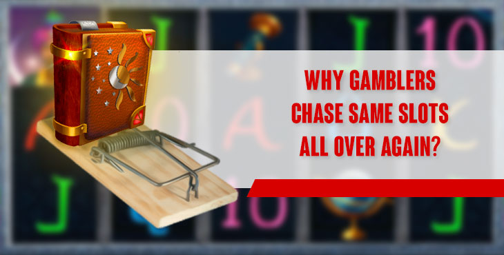 [FIVE.MEN.EXCLUSIVE] Why gamblers chase same slots all over again?